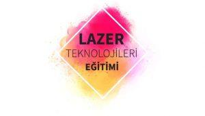Lazer Teknolojileri Eğitimi